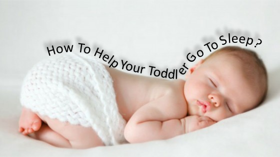 How To Help Your Toddler Go To Sleep